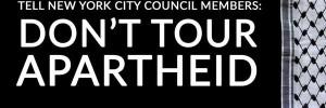 Don't Tour Apartheid Israel